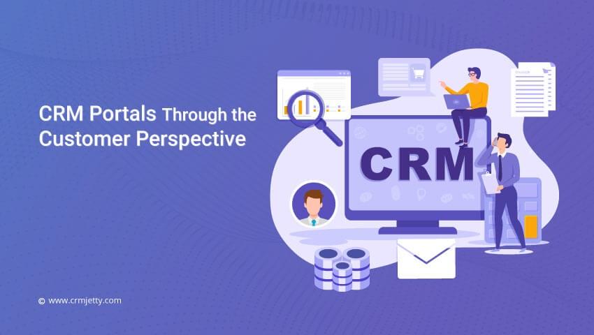 CRM Portals Through the Customer Perspective