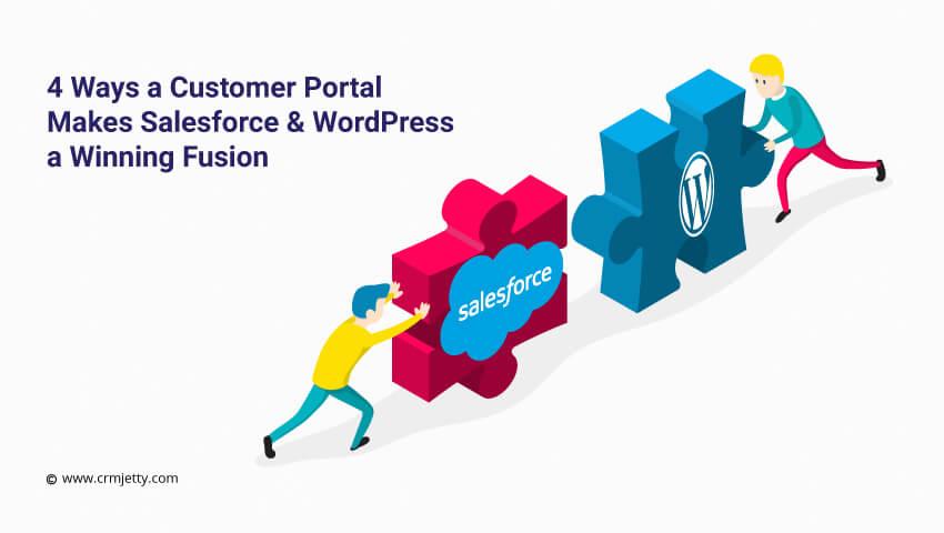 4 Ways a Customer Portal Makes Salesforce & WordPress a Winning Fusion