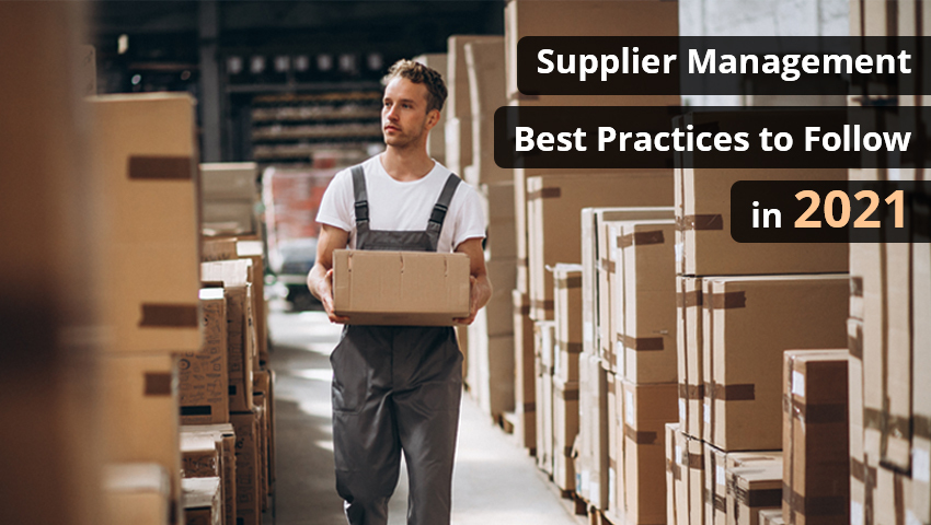 Supplier Management Best Practices to Follow in 2021