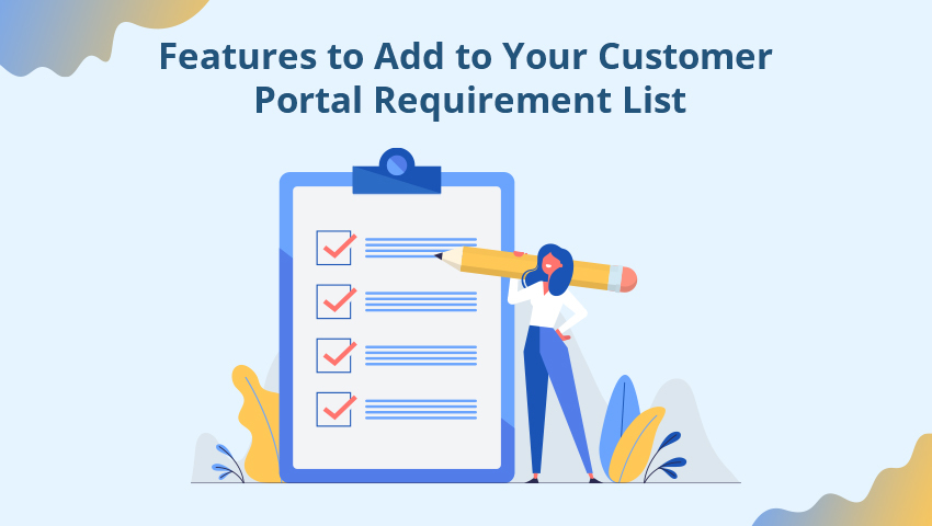 Features to Add to Your Customer Portal Requirement List