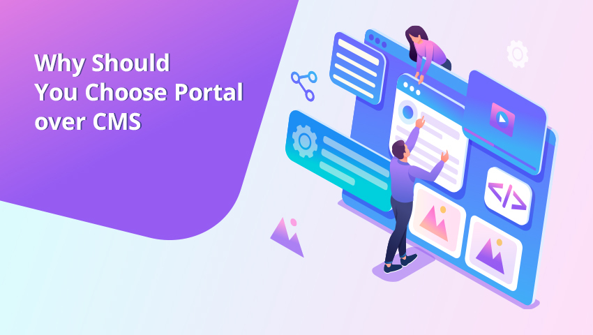 Why Should You Choose Portal over CMS