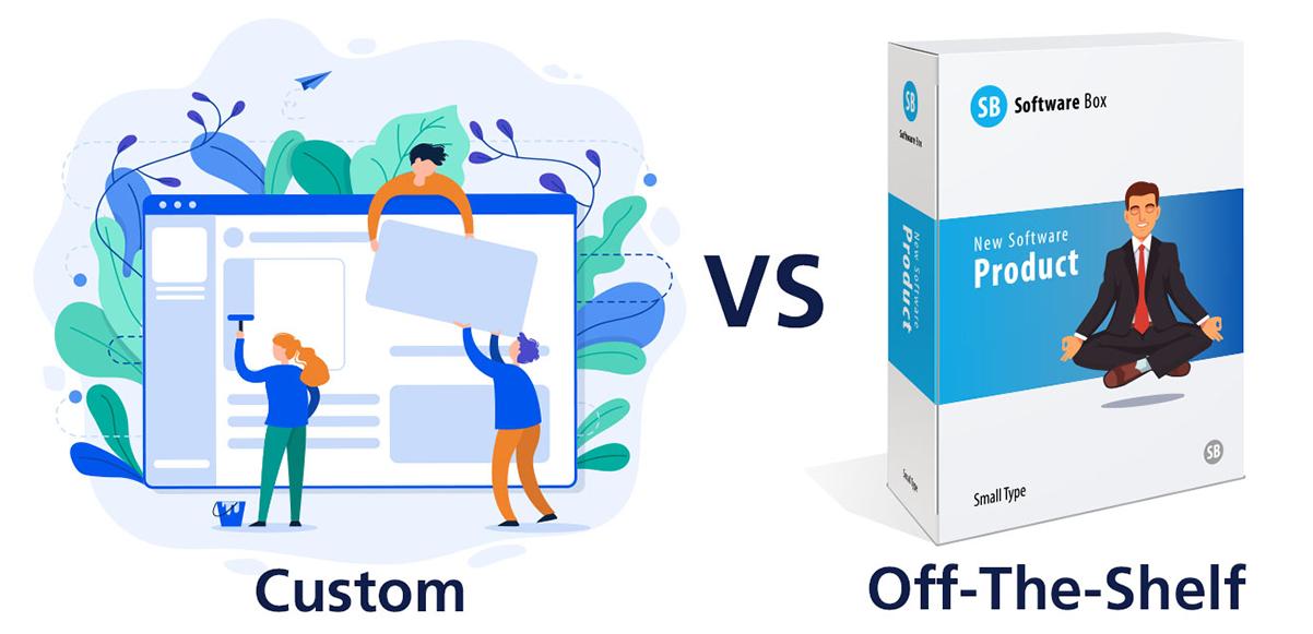 Custom Development or Off-the-Shelf