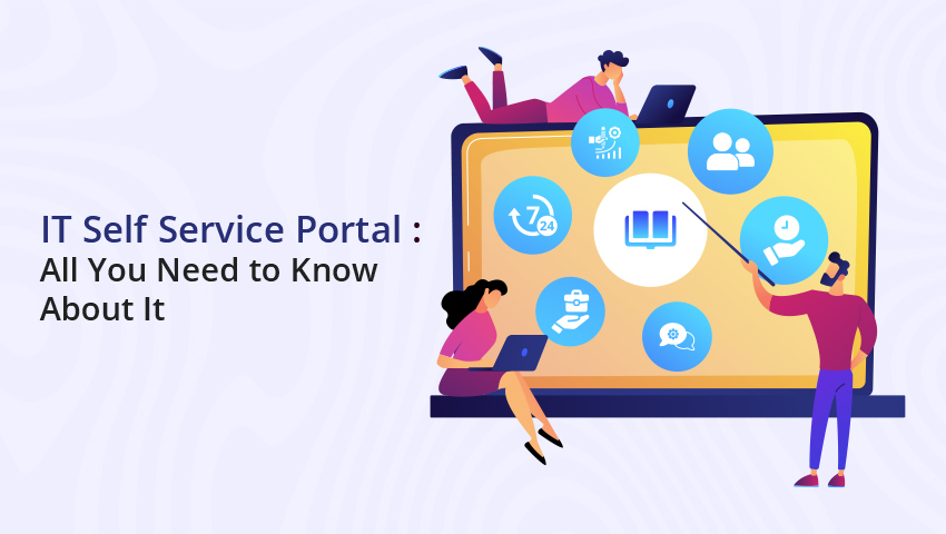 IT Self-Service Portal: All You Need to Know About It